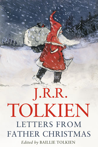 letters from father christmas by jrr tolkien an illustrated collection of the actual letters tolkien wrote to his children on behalf of santa