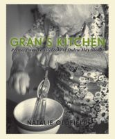 grans-kitchen-recipes-from-the-notebooks-of-dulcie-may-booker