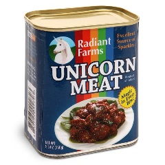 Canned unicorn meat.