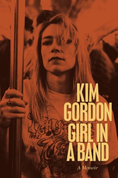 Kim-Gordon-Girl-In-A-Band-608x914