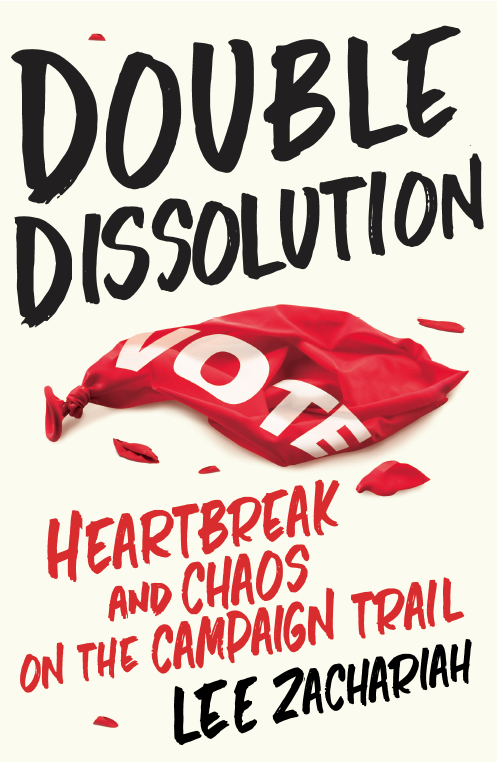 Lee Zachariah's book Double Dissolution.