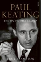 The new authorised biography Paul Keating:  A Big Picture Leader.