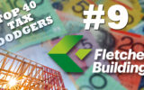 Fletcher Building Australia is the nation's 9th biggest tax dodger.