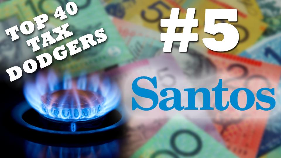Santos is the fifth biggest tax dodger in Australia.