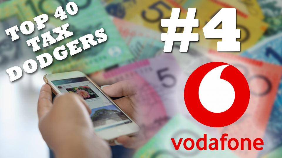 Vodafone Hutchison is Australia's fourth largest tax dodger.