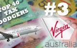 Virgin Australia is the third biggest tax dodger in Australia.