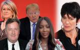 Martha Stewart Trump Naomi Campbell Piers Morgan Ghislaine Maxwell