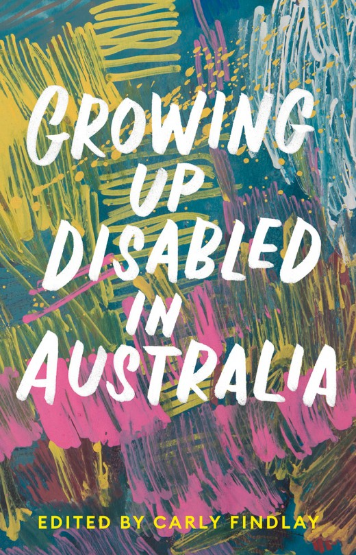 Book review: 'Growing Up Disabled in Australia' by Carly Findlay.